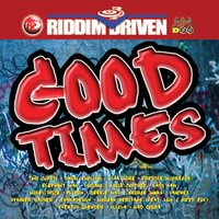 Riddim Driven: Good Times — Various Artists - Riddim Driven: Good Times