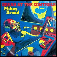 Dread at the Controls — Mikey Dread