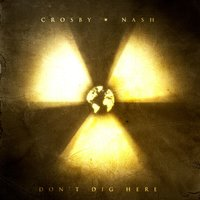 Don't Dig Here — David Crosby, Graham Nash, Crosby / Nash