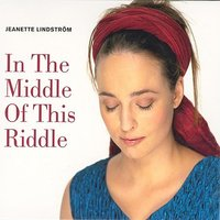 In The Middle Of This Riddle — Jeanette Lindström