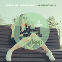 A Different World — Anna Buckley, Motorik Beat