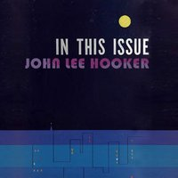 In This Issue — John Lee Hooker