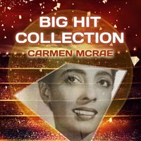 Big Hit Collection — Carmen Mcrae