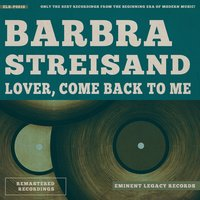 Lover, Come Back To Me — Barbra Streisand