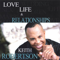 Love, Life & Relationships — Keith Robertson