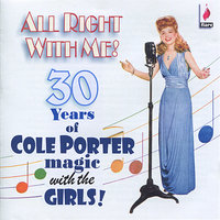 All Right With Me! - 30 Years of Cole Porter Magic With The Girls! — сборник