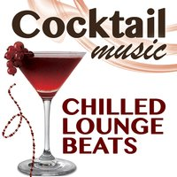 Cocktail Music Chilled Lounge Beats — сборник