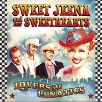 Lovers and Lunatics — Sweet Jeena and Her Sweethearts