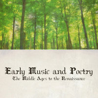 Early Music and Poetry - The Middle Ages to the Renaissance — The New York Consort for Poetry and Music