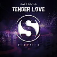 Tender Love — Daredevils