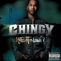 Hate It Or Love It — Chingy