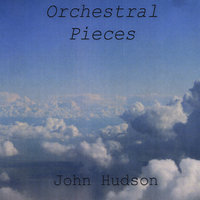 Orchestral Pieces — John Hudson