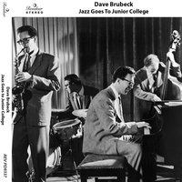 Jazz Goes to Junior College — Dave Brubeck