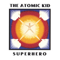 Superhero — The Atomic Kid