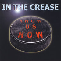 Know Us Now — In The Crease