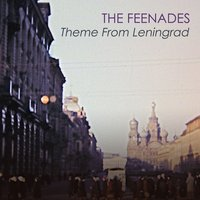 Theme From Leningrad — The Feenades