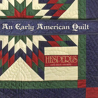 An Early American Quilt — Peter Marshall, Hesperus, Bonnie Rideout, Scott Reiss, Tina Chancey, Grant Herried