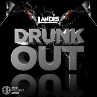 Drunk Out - Single — Landis