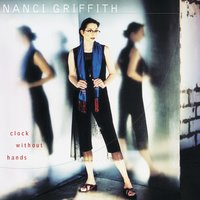 Clock Without Hands — Nanci Griffith