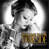 Welcome To The Darkside — Miss Tila