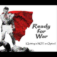 Ready for War (Quitting is Not an Option) — T. Powell