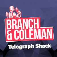 Telegraph Shack — Branch & Coleman