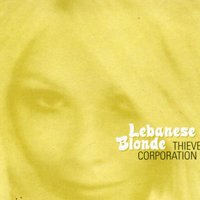 Lebanese Blonde — Thievery Corporation