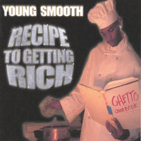 Recipe To Gettin Rich — Young Smooth