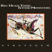 Strategem — Big Head Todd and the Monsters