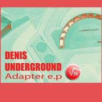 Adapter e.p — Denis Underground