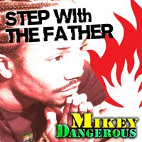 Step With the Father — Mikey Dangerous