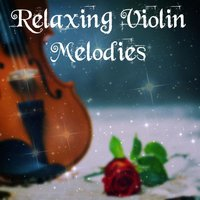 Relaxing Violin Melodies — сборник