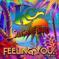 Feeling You! The 60's — Kc & The Sunshine Band