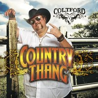 Country Thang — Colt Ford