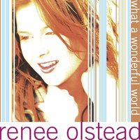 What A Wonderful World — Renee Olstead