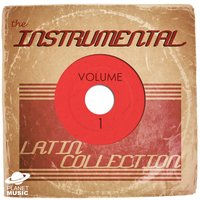 The Instrumental Latin Collection, Vol. 1 — The Hit Co.