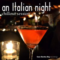 An Italian Night - Chillout Session — сборник