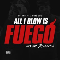 All I Blow Is Fuego — High Rollaz