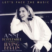 Anne Tofflemire Sings Irving Berlin - Let's Face The Music — Anne Tofflemire