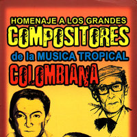 Homenaje a los Grandes Compositores de la Music Tropical Colombiana — сборник