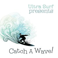 Ultra-Surf Presents: Catch A Wave — сборник