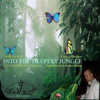 Into the deepest jungle — DJ Carlos del Moral