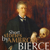 Short Stories by Ambrose Bierce — David Moore