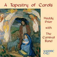 A Tapestry of Carols — Maddy Prior, The Carnival Band