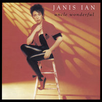 Uncle Wonderful — Janis Ian