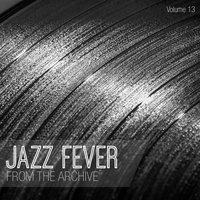 Jazz Fever: From the Archive, Vol. 13 — сборник