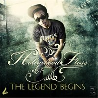 The Legend Begins — Hollywood Floss