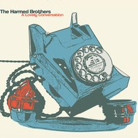 A Lovely Conversation — The Harmed Brothers