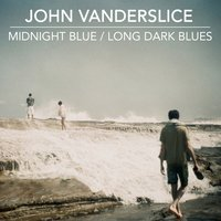 Midnight Blue / Long Dark Blues — John Vanderslice