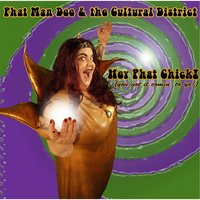 Hey Phat Chick! (Ya Got It Comin' to Ya!) — Phat Man Dee & The Cultural District